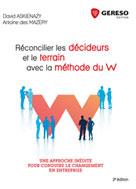 Réconcilier les décideurs et le terrain avec la méthode du W | des Mazery, Antoine