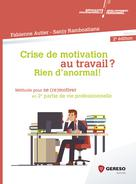 Crise de motivation au travail ? Rien d'anormal ! |
