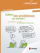 Adieu les problèmes au travail ! | GIRARD, Patrice