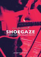 Shoegaze | Provis, Victor