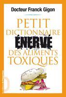 Petit dictionnaire énervé des aliments toxiques | Gigon, Franck