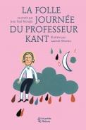 La Folle Journée du Professeur Kant | Mongin, Jean Paul