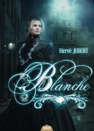Blanche | Jubert, Hervé