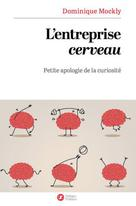 L'entreprise cerveau   Mockly, Dominique
