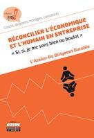 Réconcilier l'économique et l'humain en entreprise | , Atelier du Dirigeant Durable