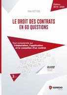 Le droit des contrats en 60 questions |