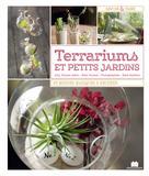 Terrariums et petits jardins   Bryant Aiello, Amy