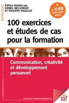 100 exercices et études de cas pour la formation   Bellenger, Lionel