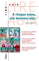 �? chaque enjeu, son business plan   Pic, Jean-Christophe