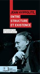 Jean Hyppolite, entre structure et existence   Bianco, Giuseppe