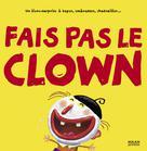 Fais pas le clown    Guibbaud, Christian