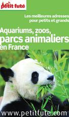 Parcs animaliers en France 2013 Petit Futé (avec cartes, photos + avis des lecteurs) | Auzias, Dominique