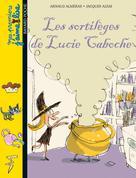 Les sortilèges de Lucie Caboche    Arnaud, Alméras