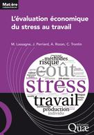L'évaluation économique du coût du stress au travail  | Lassagne, Marc