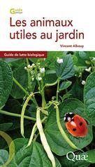 Les animaux utiles au jardin | Albouy, Vincent