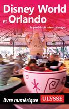 Disney World et Orlando | Morneau, Claude