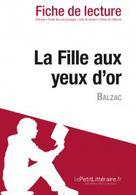 La Fille aux yeux d'or de Balzac (Fiche de lecture) | , lePetitLitteraire.fr