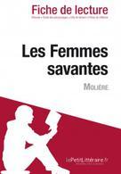 Les Femmes savantes de Molière (Fiche de lecture)   , lePetitLitteraire.fr