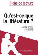 Qu'est-ce que la littérature? de Sartre (Fiche de lecture) | , lePetitLitteraire.fr