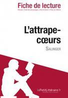 L'attrape-coeurs de Salinger (Fiche de lecture) | , lePetitLitteraire.fr