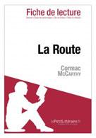 La Route de Cormac McCarthy (Fiche de lecture) | , lePetitLitteraire.fr