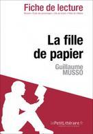 La fille de papier de Guillaume Musso (Fiche de lecture)   , lePetitLitteraire.fr