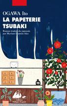 La Papeterie Tsubaki   Ogawa, Ito