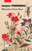 Mémoires d'une fleur | Pimpaneau, Jacques