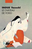 Le Château de Yodo |  Yasushi, Inoue