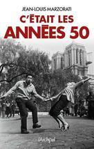 C'était les années 50 | Marzorati, Jean-Louis