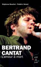 Bertrand Cantat, l'amour à mort | Bouchet, Stéphane