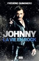 Johnny, la vie en rock | Quinonero, Frédéric
