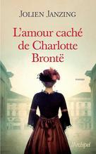 L'amour caché de Charlotte Brontë | Janzing, Jolien