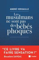 Les musulmans ne sont pas des bébés phoques | Versaille, André