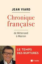 Chronique française de Mitterrand à Macron |