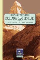Escalades dans les Alpes | Whymper, Edward