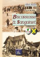 Biscarrosse, Sanguinet il y a 100 ans... à travers la carte postale | Pacaud, Serge