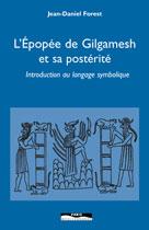 L'épopée de Gilgamesh et sa postérité  | Forest, Jean-Daniel
