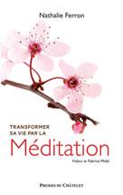 Transformer sa vie par la méditation    Ferron, Nathalie