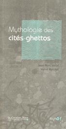 Mythologie des Cités-ghettos  | Stébé, Jean-Marc