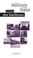 Les Lieux des banlieues  | Marchal, Hervé