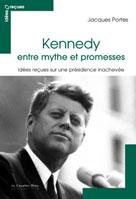 Kennedy, entre mythe et promesses | Portes, Jacques