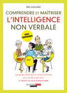 Comprendre et maîtriser l'intelligence non verbale | Goulard, Éric