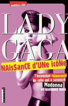 Lady Gaga, naissance d'une icône |