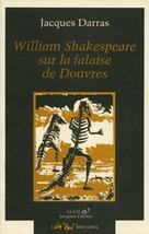 William Shakeseare sur la falaise de Douvres | Darras, Jacques