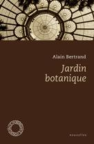 Jardin botanique | Bertrand, Alain