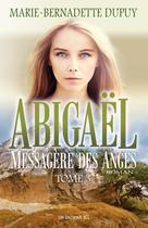 Abigaël, messagère des anges, T.3 | Dupuy, Marie-Bernadette