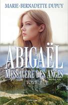 Abigaël, messagère des anges, T.1 | Dupuy, Marie-Bernadette