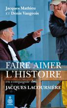 Faire aimer l'histoire en compagnie de Jacques Lacoursière  