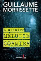 L'affaire Mélodie Cormier | Morrissette, Guillaume